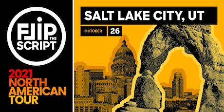 Flip the Script: North American Tour 2021 (Salt Lake City) tickets