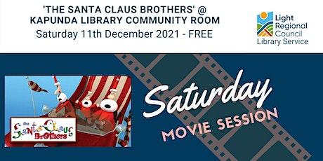 'The Santa Claus Brothers' Saturday Movie Session @ Kapunda Library tickets