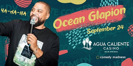 Ocean Glapion Headlines Agua Caliente Casino Caliente Comedy Nights tickets