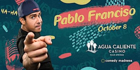 Pablo Francisco Headlines Agua Caliente Casino Palm Springs tickets