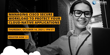 Webinar - Managing Cisco Secure Workload to Protect your Cloud-Native tickets