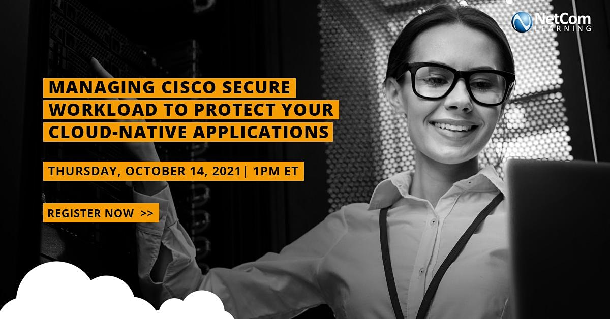 Webinar - Managing Cisco Secure Workload to Protect your Cloud-Native