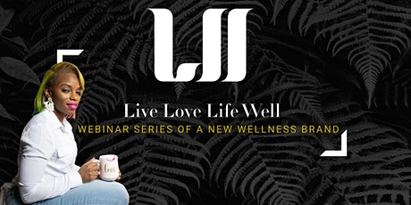 Live Love Life Well [FREE ONLINE EVENT] billets