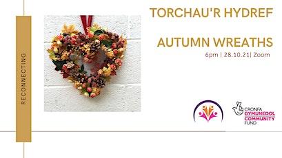 Autumn Wreaths - Torchau Hydref tickets