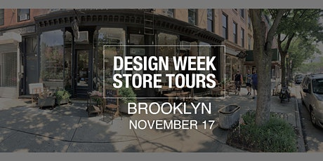 DESIGN WEEK STORE TOURS  -  BROOKLYN tickets