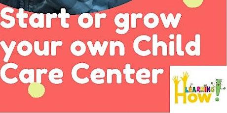 Childcare/Daycare Startup Course Online biglietti