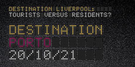Destination Liverpool: Tourists vs Residents? – Seminar 2: Porto tickets
