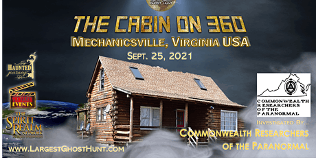 Worlds Largest Ghost Hunt at The Cabin on 360 tickets