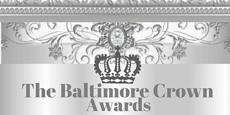 The 2021 Baltimore Crown Awards tickets