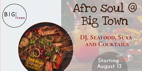 Afro soul @ Big Town - A night of Seafood, Suya, Cocktails with a DJ tickets