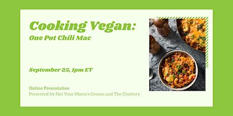 Cooking Vegan: One Pot Chili Mac - ONLINE CLASS tickets