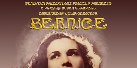 Bernice by Susan Glaspell, Directed by Julia Genoveva tickets