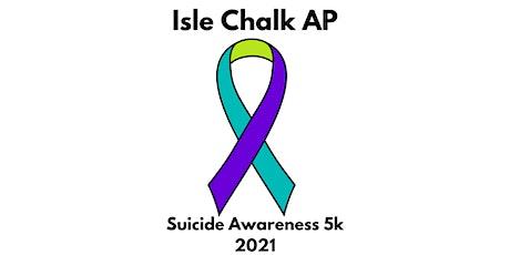 Isle Chalk AP Suicide Awareness 5k 2021 tickets