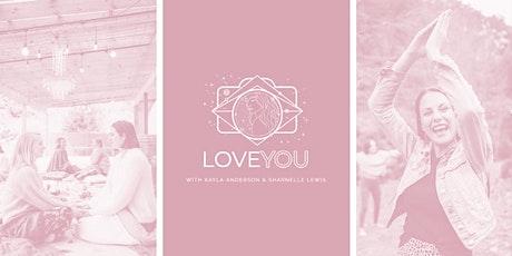 LOVEYOU -  Self Love Retreat tickets
