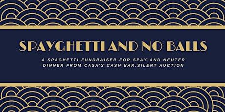 Spayghetti and No Balls Fundraiser Dinner tickets