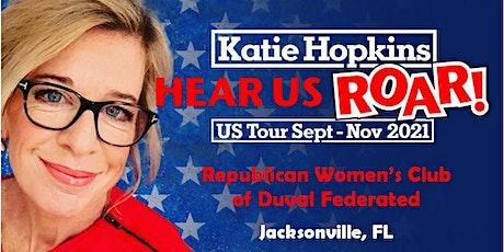 Katie Hopkins: Hear Us ROAR!  - Jacksonville, FL tickets