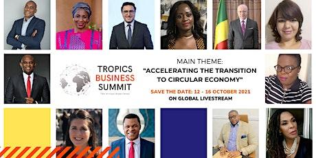 5eme edition du TROPICS BUSINESS SUMMIT | Online Event (12-16 Octobre 2021) Tickets