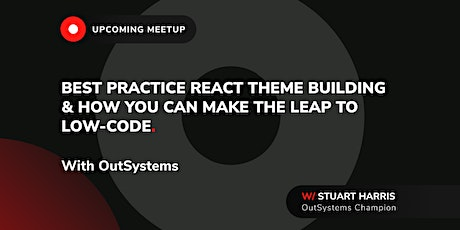 OutSystems: React theme building and transitioning to low-code. Tickets