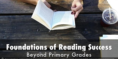 Foundations of Reading Success beyond Primary Grades tickets