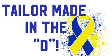 """Tailor Made In The """"D""""! Special Needs Benefit Ball and Banquet tickets"""