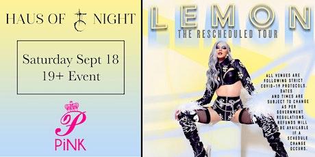 Haus of Night Presents Lemon tour tickets