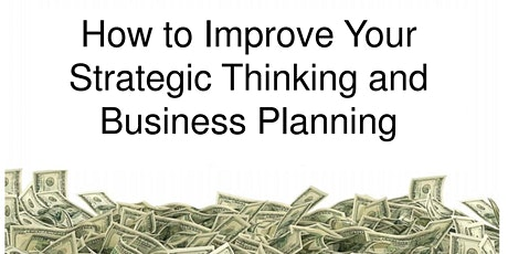 How to Improve Your Strategic Thinking and Business Planning Workshop tickets