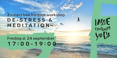 2 timers blid fredags workshop: De-stress & meditation tickets