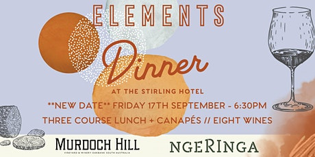 Elements Long Lunch at the Stirling Hotel - Rescheduled to Dinner 17th Sep. tickets