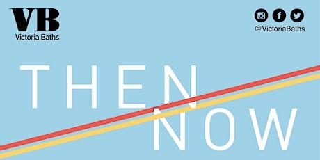 T H E N // N O W - The Big Community & Heritage Weekender tickets