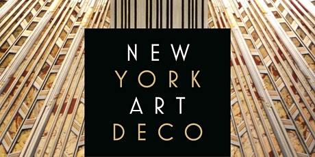 ART DECO METROPOLIS - virtual tour of NY with Anthony Robins tickets