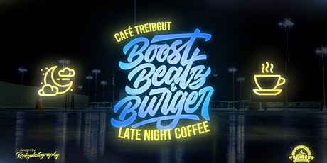 Boost Beatz & Burger LATE NIGHT COFFEE START YOUR SESSION Tickets