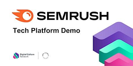 Tech platform demo: Semrush – One platform to grow your online visibility tickets