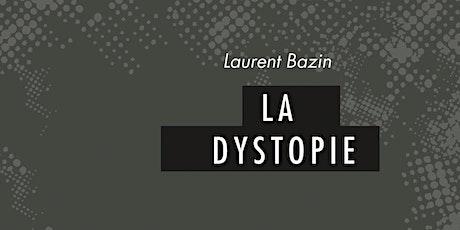 """Entretien d'Issy : """"la dystopie"""" par Laurent Bazin billets"""