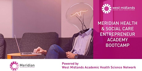 Meridian Health and Social Care Entrepreneur Academy Bootcamps - Part One tickets
