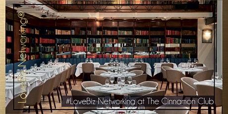 London Executive #LoveBiz Networking® Lunch at The Cinnamon Club tickets