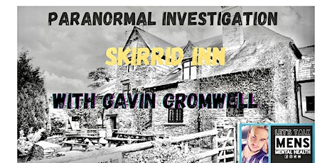 Paranormal Investigation at Skirrid Mountain Inn with Gavin Cromwell tickets