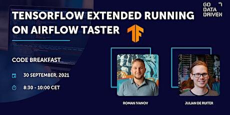 Code Breakfast: TensorFlow Extended running on Airflow tickets