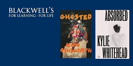 Jenn Ashworth and Kylie Whitehead in conversation with Naomi Booth. tickets