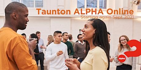 Taunton ALPHA Online Sept 2021 tickets