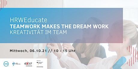 HRWEducate: TEAMWORK MAKES THE DREAM WORK – Kreativität im Team Tickets