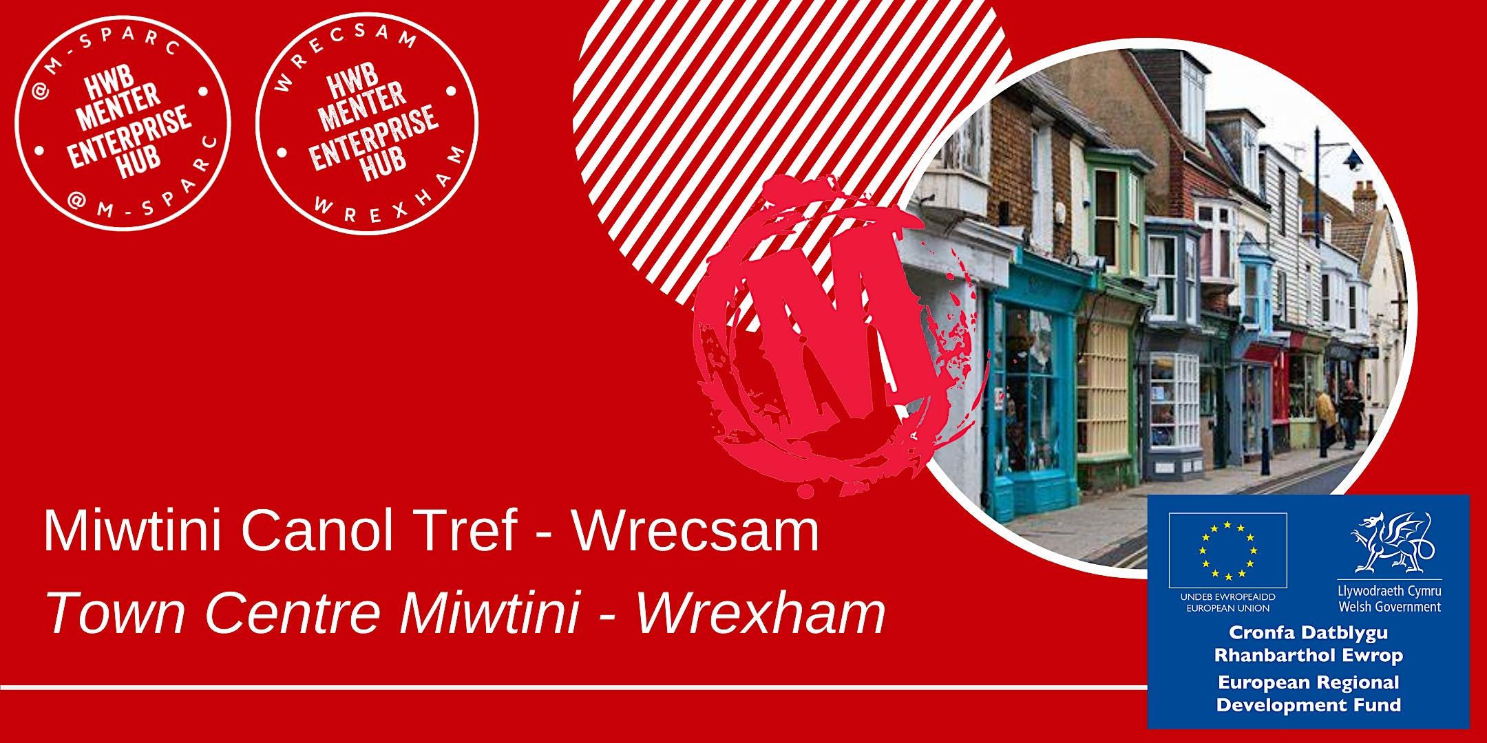 IN PERSON - Miwtini Canol Tref - Wrecsam / Town Centre Miwtini - Wrexham