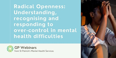 Radical Openness: Responding to over-control in mental health difficulties tickets