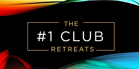 The #1 Club Retreats - Expression of Interest ONLY tickets