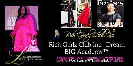 Rich Gurlz Club Inc. Dream BIG Academy tickets