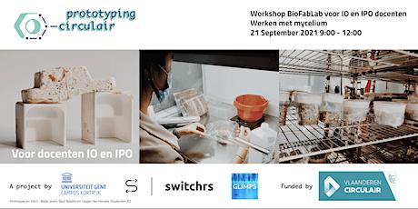 Workshop BioFabLab werken met mycelium // voor IO en IPO docenten (1) tickets