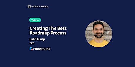 Webinar: Creating the Best Roadmap Process by Roadmunk CEO tickets