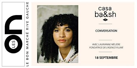 Les ON: Conversation avec Laurianne Melierre, Lucie Azema et ba&sh billets
