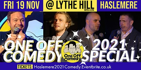 One Off Comedy 2021 Special @ Lythe Hill Hotel & Spa - Haslemere! tickets