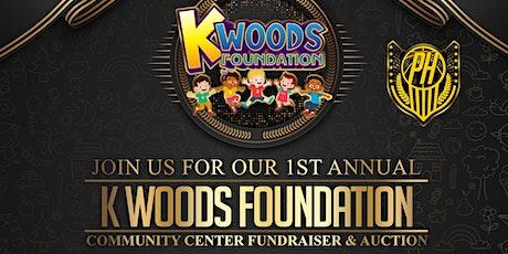 K Woods Foundation Community Center Fundraiser & Auction tickets