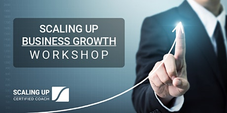 Scaling Up Business Growth Workshop (Virtual) tickets